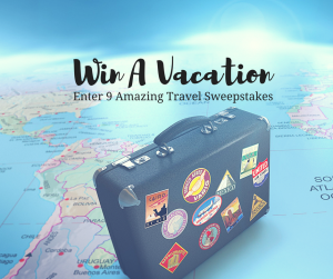 Win Family Vacation Sweepstakes – Best Travel Tips